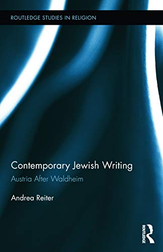 9780415659451: Contemporary Jewish Writing: Austria After Waldheim (Routledge Studies in Religion)