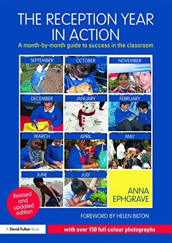 9780415659734: The Reception Year in Action, revised and updated edition: A month-by-month guide to success in the classroom