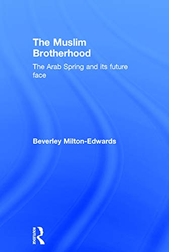 9780415660006: The Muslim Brotherhood: The Arab Spring and its future face