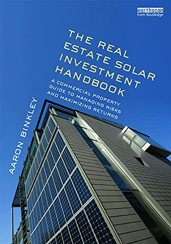 9780415660389: The Real Estate Solar Investment Handbook: A Commercial Property Guide to Managing Risks and Maximizing Returns
