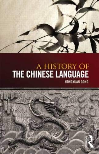 9780415660402: A History of the Chinese Language