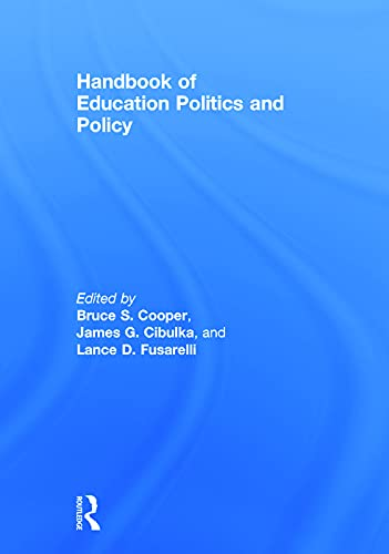 Handbook of Education Politics and Policy: Cooper, Bruce S.