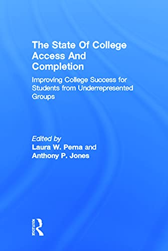 9780415660457: The State of College Access and Completion: Improving College Success for Students from Underrepresented Groups