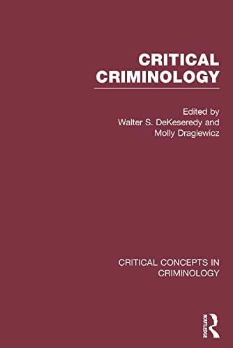 Critical Criminology: DeKeseredy, Walter S.