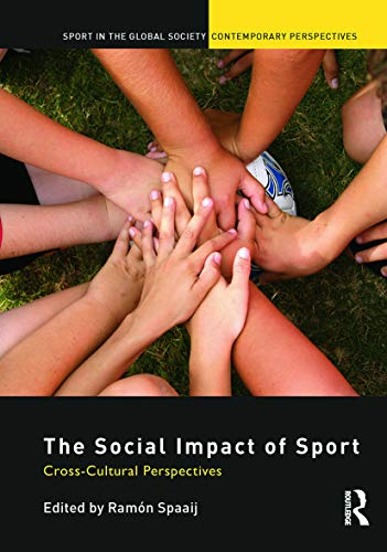 9780415661133: The Social Impact of Sport: Cross-Cultural Perspectives (Sport in the Global Society - Contemporary Perspectives)