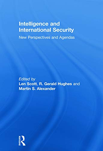 9780415661164: Intelligence and International Security: New Perspectives and Agendas