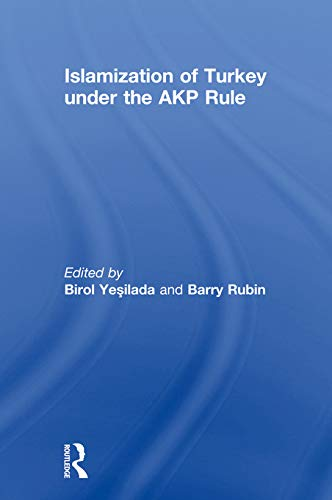 9780415661195: Islamization of Turkey under the AKP Rule