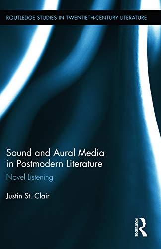 9780415661393: Sound and Aural Media in Postmodern Literature: Novel Listening (Routledge Studies in Twentieth-Century Literature)