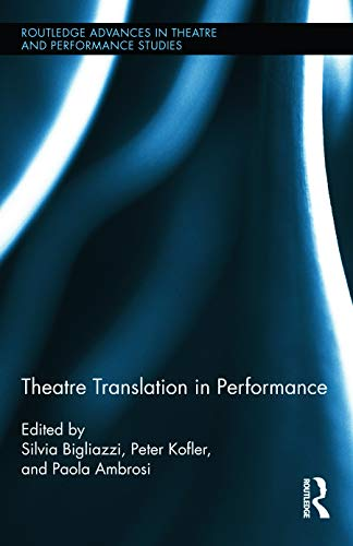 9780415661416: Theatre Translation in Performance (Routledge Advances in Theatre & Performance Studies)