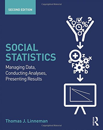 9780415661461: Social Statistics: Managing Data, Conducting Analyses, Presenting Results (Sociology Re-Wired)