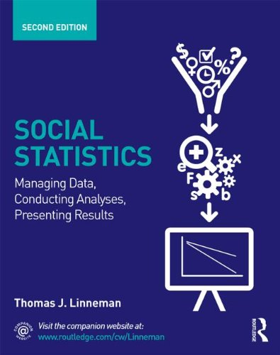 9780415661478: Social Statistics: Managing Data, Conducting Analyses, Presenting Results (Sociology Re-Wired)