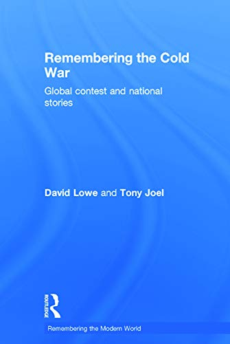 9780415661539: Remembering the Cold War: Global Contest and National Stories (Remembering the Modern World)