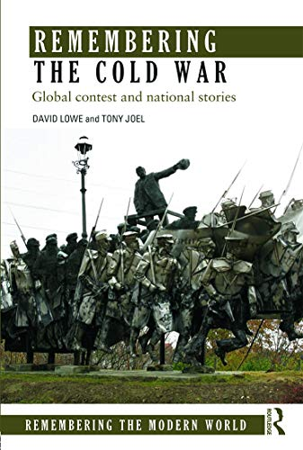 9780415661546: Remembering the Cold War: Global Contest and National Stories (Remembering the Modern World)