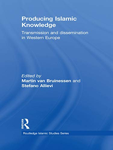9780415661621: Producing Islamic Knowledge: Transmission and dissemination in Western Europe (Islamic Studies Series)
