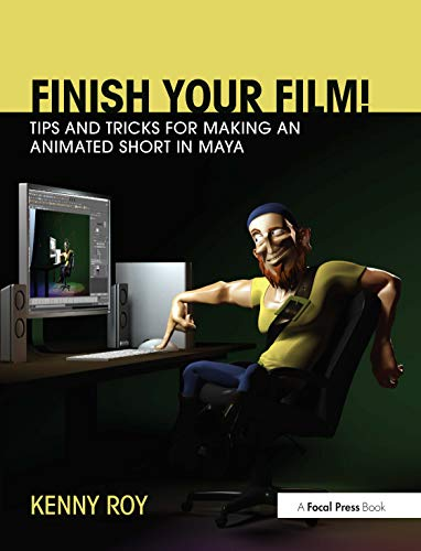 9780415661812: Finish Your Film! Tips and Tricks for Making an Animated Short in Maya