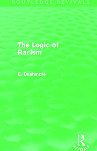 9780415661850: The Logic of Racism (Routledge Revivals)
