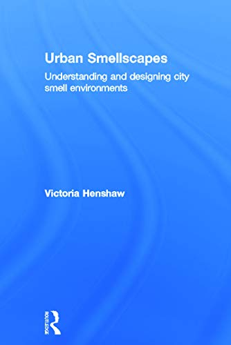 9780415662031: Urban Smellscapes: Understanding and Designing City Smell Environments