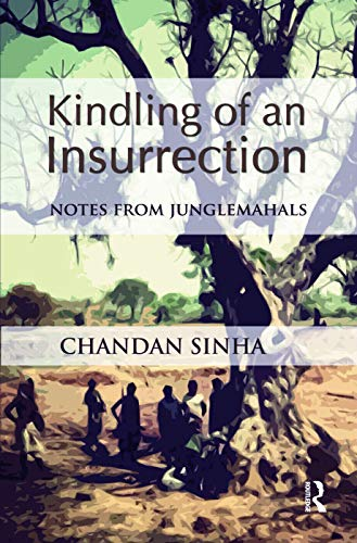 9780415662154: Kindling of an Insurrection: Notes from Junglemahals
