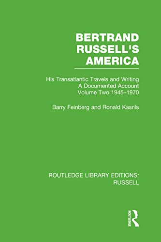 Bertrand Russell's America: His Transatlantic Travels and Writings. Volume Two 1945-1970 (0415662222) by Feinberg, Barry; Kasrils, Ronald