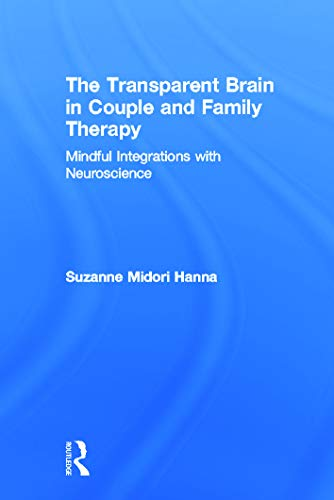 9780415662253: The Transparent Brain in Couple and Family Therapy: Mindful Integrations with Neuroscience