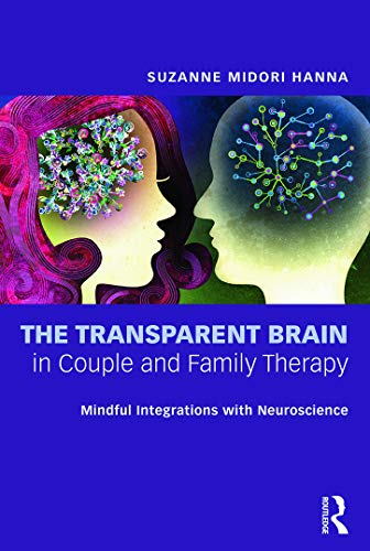 9780415662260: The Transparent Brain in Couple and Family Therapy: Mindful Integrations with Neuroscience