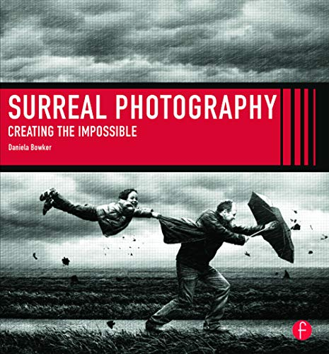 9780415662673: Surreal Photography: Creating The Impossible