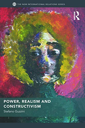 9780415663045: Power, Realism and Constructivism (The New International Relations)