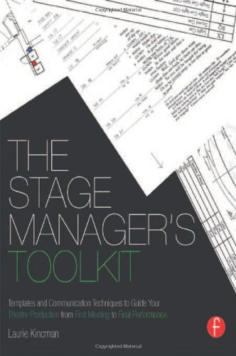 9780415663199: The Stage Manager's Toolkit: Templates and Communication Techniques to Guide Your Theatre Production from First Meeting to Final Performance