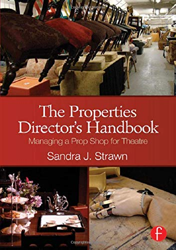9780415663274: The Properties Director's Handbook: Managing a Prop Shop for Theatre