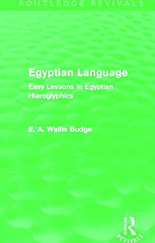 9780415663380: Egyptian Language (Routledge Revivals): Easy Lessons in Egyptian Hieroglyphics