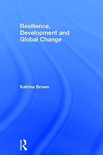 9780415663465: Resilience, Development and Global Change