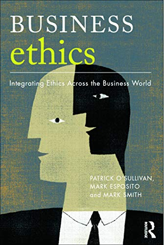 9780415663588: Business Ethics: A Critical Approach: Integrating Ethics Across the Business World