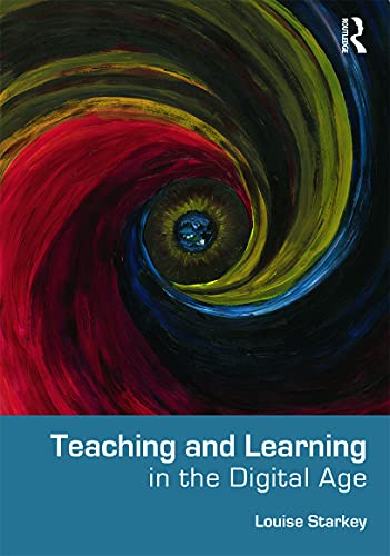 Teaching and Learning in the Digital Age: Starkey, Louise