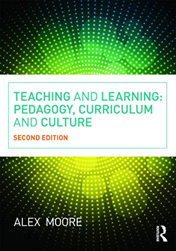 9780415663649: Teaching and Learning: Pedagogy, Curriculum and Culture
