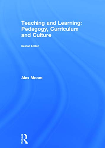 9780415663656: Teaching and Learning: Pedagogy, Curriculum and Culture