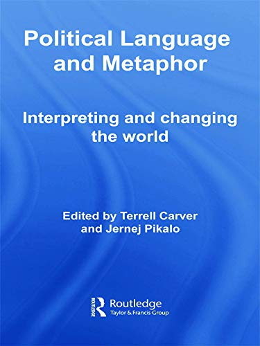 9780415663762: Political Language and Metaphor: Interpreting and changing the world (Routledge Innovations in Polit)