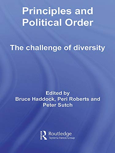 9780415663809: Principles and Political Order: The Challenge of Diversity (Routledge Innovations in Political Theory)
