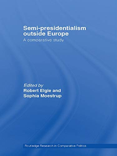 9780415663830: Semi-Presidentialism Outside Europe: A Comparative Study (Routledge Research in Comparative Politics)