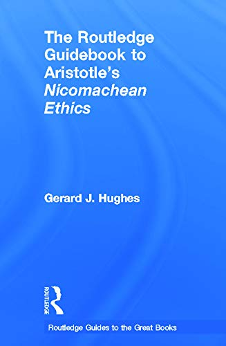 9780415663847: The Routledge Guidebook to Aristotle's Nicomachean Ethics (The Routledge Guides to the Great Books)