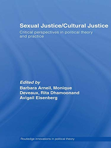 9780415663861: Sexual Justice / Cultural Justice: Critical Perspectives in Political Theory and Practice (Routledge Innovations in Political Theory)