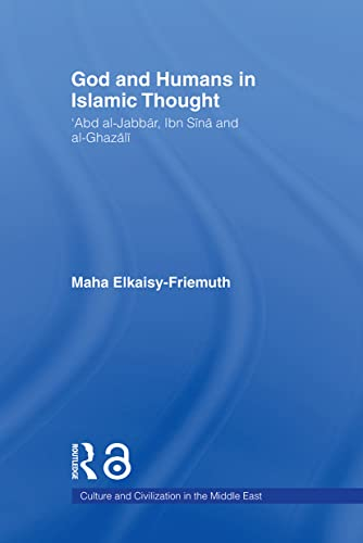 9780415663885: God and Humans in Islamic Thought (Culture and Civilization in the Middle East)