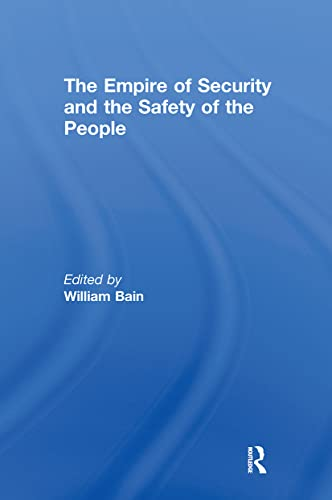 9780415663953: The Empire of Security and the Safety of the People (Routledge Advances in International Relations and Global Politics)