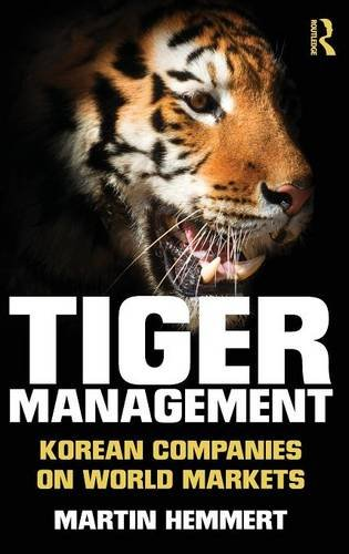 9780415664189: Tiger Management: Korean Companies on World Markets (Routledge Studies in the Modern World Economy)