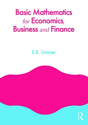 Basic Mathematics for Economics, Business and Finance: EK Ummer