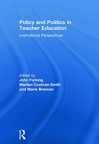9780415664431: Policy and Politics in Teacher Education: International perspectives