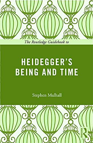 9780415664448: The Routledge Guidebook to Heidegger's Being and Time (The Routledge Guides to the Great Books)