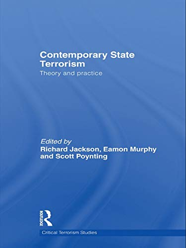 9780415664479: Contemporary State Terrorism: Theory and Practice (Critical Terrorism Studies)