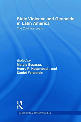 9780415664578: State Violence and Genocide in Latin America: The Cold War Years (Critical Terrorism Studies)