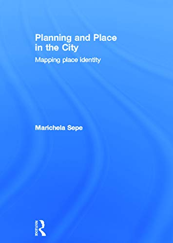 9780415664752: Planning and Place in the City: Mapping Place Identity