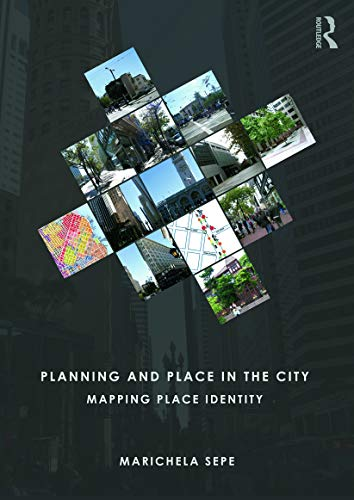 9780415664769: Planning and Place in the City: Mapping Place Identity